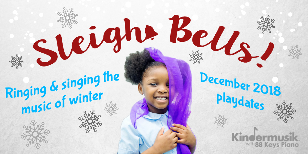 December Playdates: Sleigh Bells!