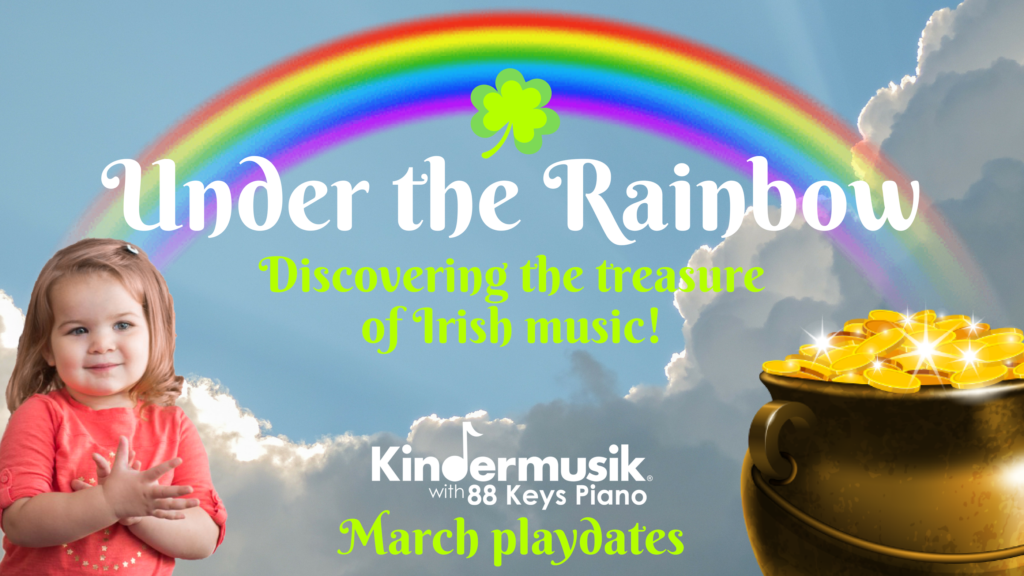 March Playdates: Under the Rainbow