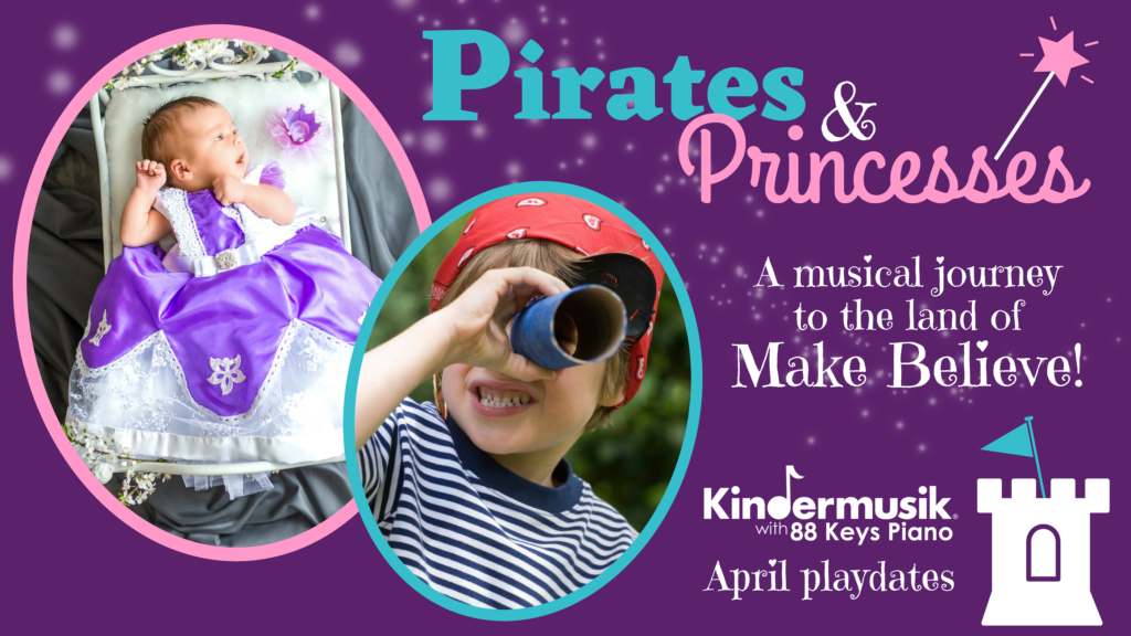 April Playdates: Pirates and Princesses!