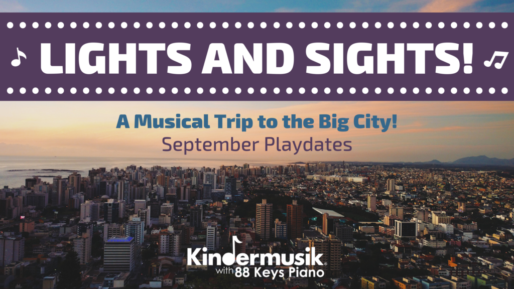 September Playdates: Lights and Sights!