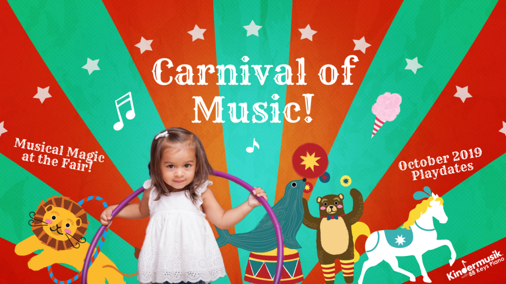 October Playdates: Carnival of Music!