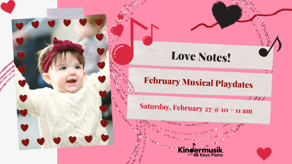 Love Notes Playdates Coming in February - Enroll Now!